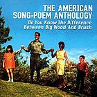The American song-poem anthology : do you know the difference between big wood and brush.