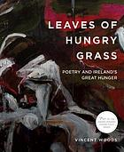 Leaves of hungry grass : poetry and Ireland's Great Hunger