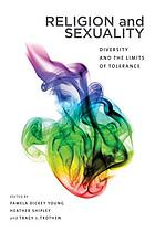 Religion and sexuality : diversity and the limits of tolerance