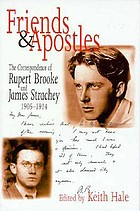 Friends and apostles : the correspondence of Rupert Brooke and James Strachey, 1905 - 1914