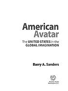 American avatar : the United States in the global imagination