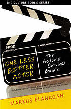 One less bitter actor : an actor's survival guide