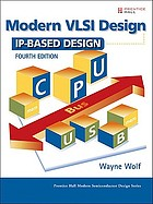Modern VLSI design : IP-based design
