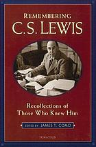 Remembering C.S. Lewis : recollections of those who knew him