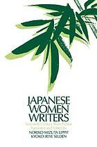 Japanese women writers : twentieth century short fiction