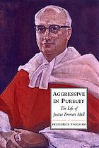 Aggressive in pursuit : the life of Justice Emmett Hall