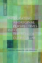 Integrating Aboriginal perspectives into the school curriculum : purposes, possibilities, and challenges