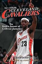 Tales from the Cleveland Cavaliers : the rookie season of LeBron James
