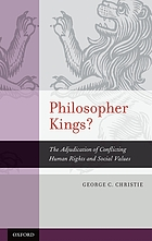 Philosopher kings? : the adjudication of conflicting human rights and social values