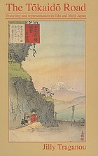The Tōkaidō road : traveling and representation in Edo and Meiji Japan