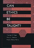 Can ethics be taught? : perspectives, challenges, and approaches at Harvard Business School