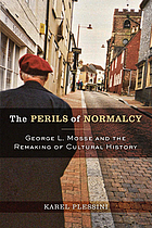 The perils of normalcy : George L. Mosse and the remaking of cultural history
