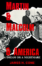 Martin & Malcolm & America a dream or a nightmare