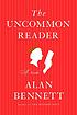 The uncommon reader : [a novella] by Alan Bennett