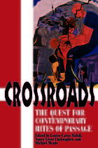 Crossroads : the quest for contemporary rites of passage