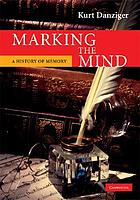 Marking the Mind : a History of Memory.