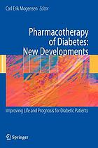 Pharmacotherapy of diabetes : new developments : improving life and prognosis for diabetic patients