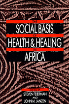 The Social basis of health and healing in Africa