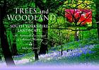 Trees and Woodland in the South Yorkshire Landscape : a Natural, Economic and Social History.