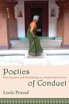 Poetics of conduct : oral narrative and moral being in a South Indian town