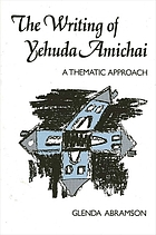 The writing of Yehuda Amichai : a thematic approach