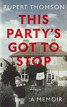 This party's got to stop : a memoir