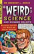 Weird science and bizarre beliefs : mysterious... by  Gregory L Reece