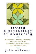 Toward a psychology of awakening : Buddhism, psychotherapy, and the path of personal and spiritual transformation
