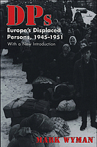 DPs : Europe's displaced persons, 1945-1951