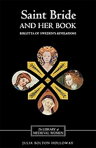 Saint Bride and her book : Birgitta of Sweden's Revelations: translated from Middle English with introduction, notes and interpretive essay.