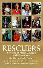 Rescuers : portraits of moral courage in the Holocaust