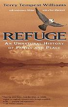 Refuge : an unnatural history of family and place