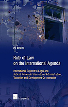 Rule of law on the international agenda : international support to legal and judicial reform in international administration, transition and development co-operation