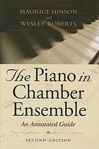 The piano in chamber ensemble : an annotated guide