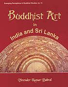 Buddhist art in India and Sri Lanka : 3rd century BC to 6th century AD : a critical study