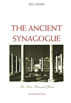 The ancient synagogue : the first thousand years