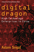 Digital dragon : high-technology enterprises in China