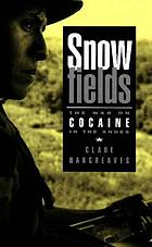 Snowfields : the war on cocaine in the Andes