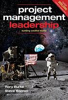 Project management leadership : building creative teams