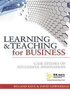 Learning & teaching for business : case studies of successful innovation