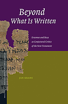 Beyond what is written : Erasmus and Beza as conjectural critics of the New Testament
