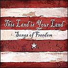 This land is your land : songs of freedom.