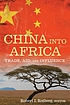 China into Africa : trade, aid, and influence by  Robert I Rotberg