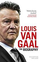 Louis van Gaal : the biography