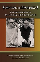 Survival or prophecy? : the correspondence of Jean Leclercq & Thomas Merton