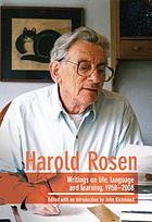 Harold Rosen : writings on life, language and learning, 1958-2008