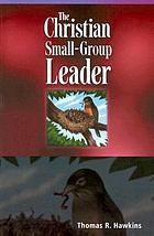 The Christian small-group leader