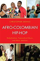 Afro-Colombian hip-hop : globalization, transcultural music, and ethnic identities.