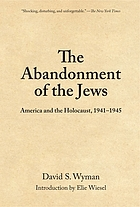 The abandonment of the Jews : America and the Holocaust, 1941-1945