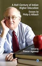 A half-century of Indian higher education : essays by Philip G. Altbach